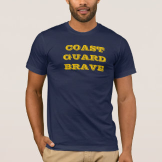 COAST GUARD BRAVE T-Shirt