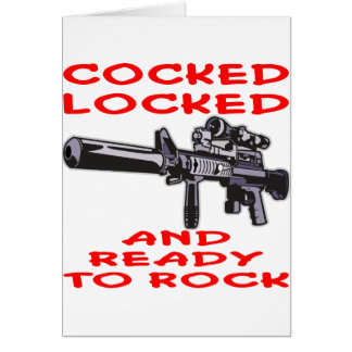 Cocked Locked And Ready To Rock Card