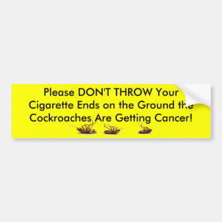Cockroaches_Cigarettes Bumper Sticker