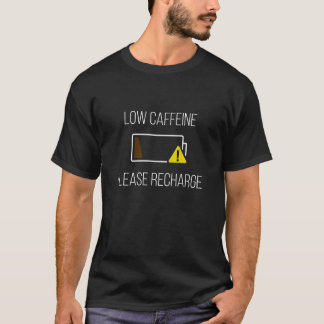 COF002 - Low Caffeine Please Recharge T-Shirt