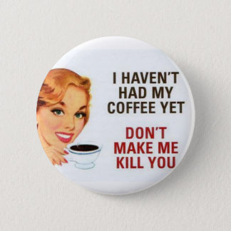 coffee 2 inch round button