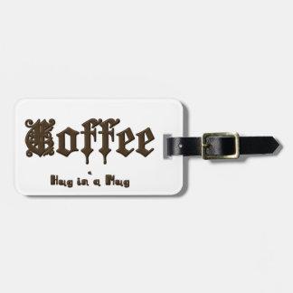 Coffee - a Hug in a Mug    Gothic Luggage Tag