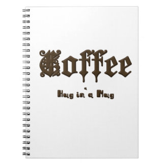 Coffee - a Hug in a Mug    Gothic Spiral Notebook