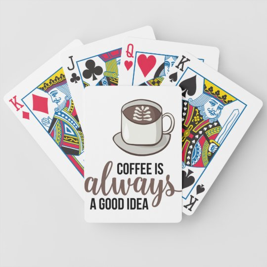 Coffee Always Good Idea Bicycle Playing Cards