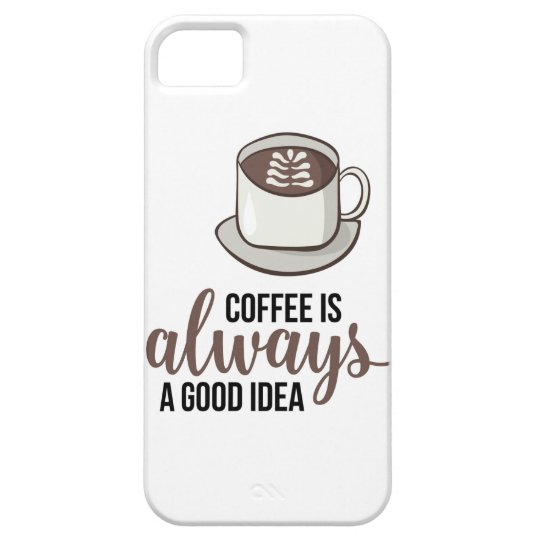 Coffee Always Good Idea iPhone 5 Cover