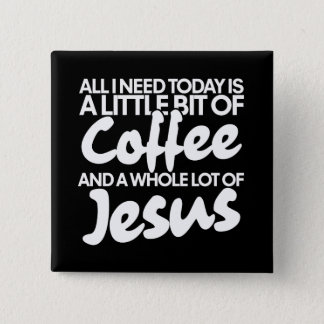Coffee and Jesus 2 Inch Square Button