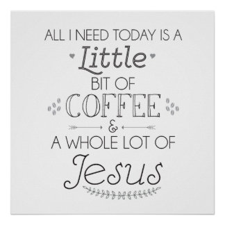 Coffee and Jesus Poster
