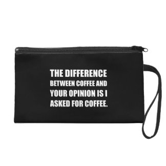Coffee And Opinion Wristlet Purses