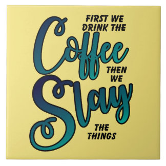 Coffee And Slay The Things Tile