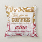 Coffee and Wine Quote Pillow