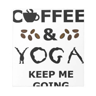 Coffee And Yoga Keep Going Notepad