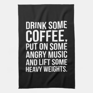 Coffee, Angry Music, Heavy Weights - Funny Workout Kitchen Towel