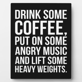 Coffee, Angry Music, Heavy Weights - Funny Workout Plaque