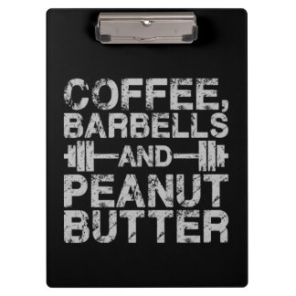 Coffee, Barbells and Peanut Butter - Funny Workout Clipboard