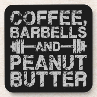 Coffee, Barbells and Peanut Butter - Funny Workout Coaster