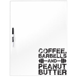 Coffee, Barbells and Peanut Butter - Funny Workout Dry Erase Board