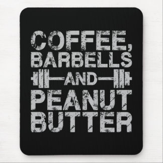 Coffee, Barbells and Peanut Butter - Funny Workout Mouse Pad