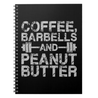 Coffee, Barbells and Peanut Butter - Funny Workout Notebooks