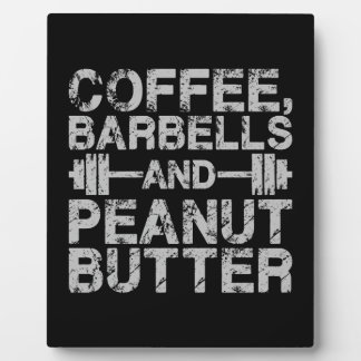 Coffee, Barbells and Peanut Butter - Funny Workout Plaque
