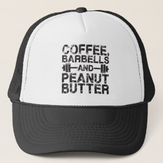 Coffee, Barbells and Peanut Butter - Funny Workout Trucker Hat