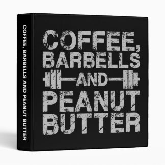Coffee, Barbells and Peanut Butter - Funny Workout Vinyl Binders