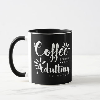 Coffee Because Adulting is Hard brush Mug
