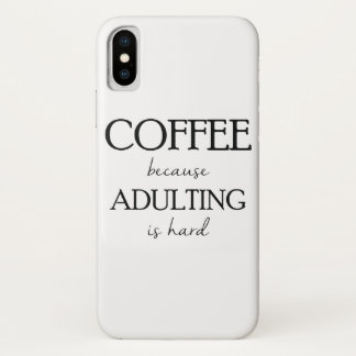 Coffee Because Adulting is Hard Case