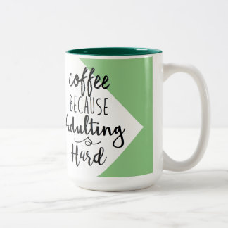 Coffee Because Adulting Is Hard | Chic Typography Two-Tone Coffee Mug