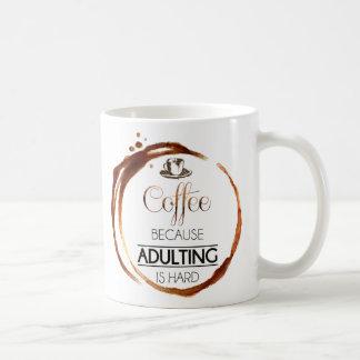 Coffee... Because Adulting is Hard Coffee Mug