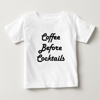 Coffee Before  Cocktails Baby T-Shirt