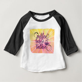 Coffee Before Talkie - Coffee Lover's Gift Baby T-Shirt