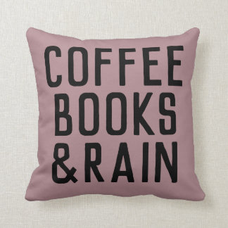 Coffee Books and Rain Throw Pillow Custom Color