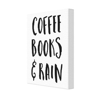 Coffee, Books & Rain Quote Canvas Print