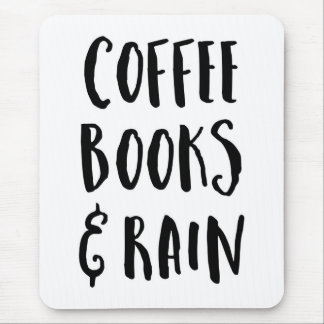 Coffee, Books & Rain Quote Mouse Pad
