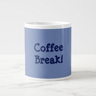 Coffee Break! Large Coffee Mug