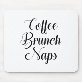 Coffee Brunch Naps Mouse Pad