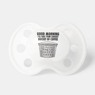Coffee by the bucket baby pacifiers