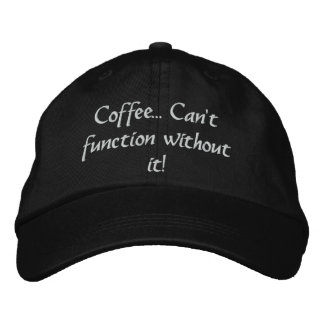 Coffee... Can't function without it! Hat