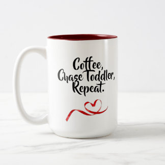 Coffee, Chase Toddler, Repeat. Two-Tone Coffee Mug