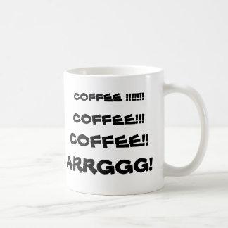 COFFEE !!!!!!!, COFFEE!!, COFFEE!!!, ARRGGG! COFFEE MUG