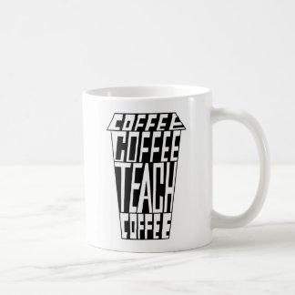 COFFEE COFFEE TEACH COFFEE Teacher's 11 oz Mug