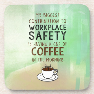 Coffee - Contribution to Workplace Safety Coaster