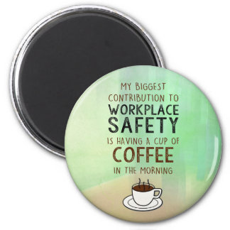 Coffee - Contribution to Workplace Safety Magnet