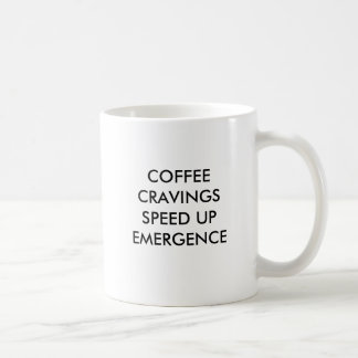 COFFEE CRAVINGS SPEED UP EMERGENCE COFFEE MUG