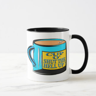 Coffee Cup - Cup O' Shut The Hell Up