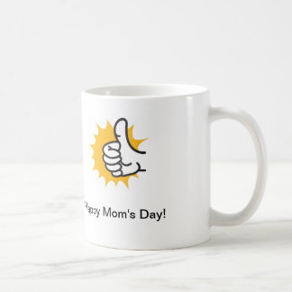 Coffee cup with thumb up that says Happy Moms Day! Coffee Mugs