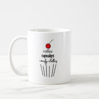 Coffee, Cupcakes, Comfy Clothes Coffee Mug