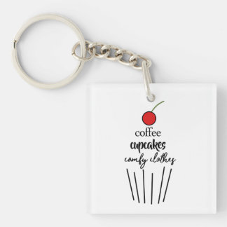 Coffee, Cupcakes, Comfy Clothes Double-Sided Square Acrylic Keychain