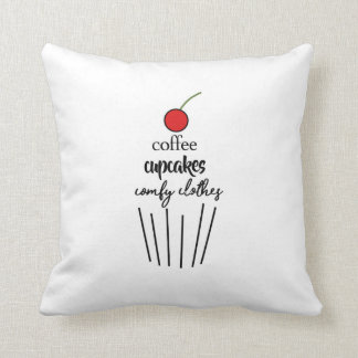 Coffee, Cupcakes, Comfy Clothes Throw Pillow