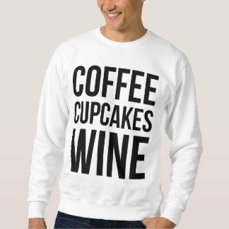 Coffee Cupcakes Wine Sweatshirt